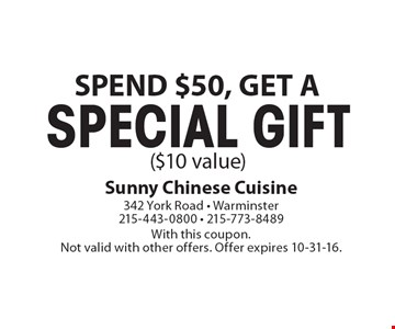 SPEND $50, GET A SPECIAL GIFT ($10 value). With this coupon. Not valid with other offers. Offer expires 10-31-16.