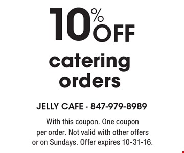 10% OFF catering orders. With this coupon. One coupon per order. Not valid with other offers or on Sundays. Offer expires 10-31-16.