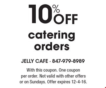 10% OFF catering orders. With this coupon. One coupon per order. Not valid with other offers or on Sundays. Offer expires 12-4-16.