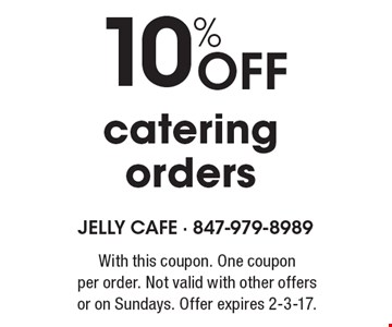 10% off catering orders. With this coupon. One coupon per order. Not valid with other offers or on Sundays. Offer expires 2-3-17.