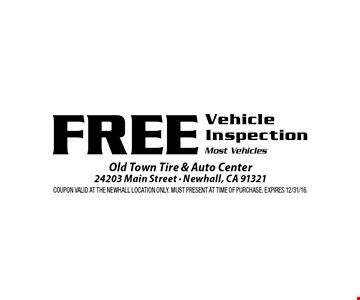 FREE Vehicle Inspection. Most Vehicles. Coupon valid at the Newhall Location only. Must present at time of purchase. Expires 12/31/16.