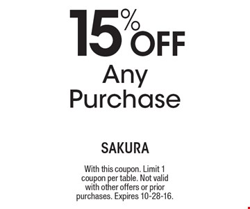 15% Off Any Purchase. With this coupon. Limit 1 coupon per table. Not valid with other offers or prior purchases. Expires 10-28-16.