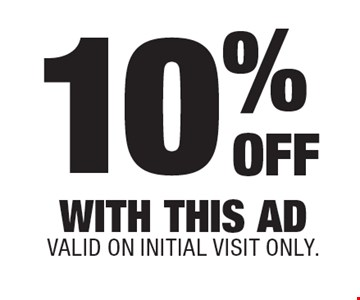 10% Off. With this ad. Valid on initial visit only.