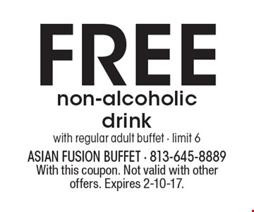 FREE non-alcoholic drink with regular adult buffet - limit 6. With this coupon. Not valid with other offers. Expires 2-10-17.
