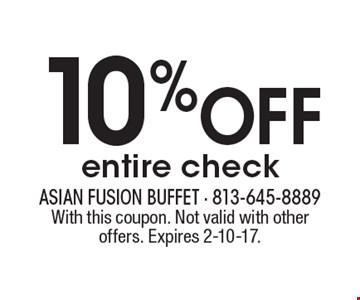 10% OFF entire check. With this coupon. Not valid with other offers. Expires 2-10-17.