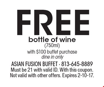 FREE bottle of wine (750ml) with $100 buffet purchase. Dine in only. Must be 21 with valid ID. With this coupon. Not valid with other offers. Expires 2-10-17.