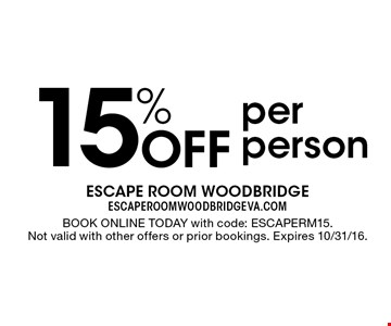 15% Off per person. Book Online Today with code: ESCAPERM15. Not valid with other offers or prior bookings. Expires 10/31/16.