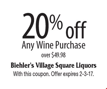 20% off any wine purchase over $49.98. With this coupon. Offer expires 2-3-17.