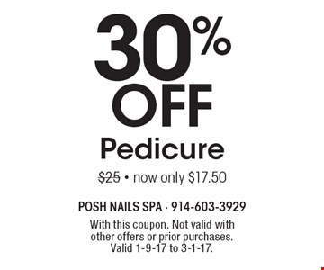 30% Off Pedicure $25 - now only $17.50. With this coupon. Not valid with other offers or prior purchases.Valid 1-9-17 to 3-1-17.