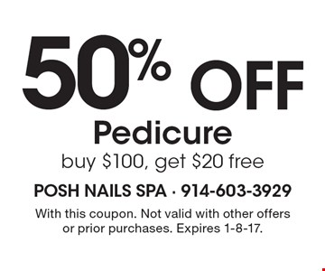 50% Off Pedicure buy $100, get $20 free. With this coupon. Not valid with other offers or prior purchases. Expires 1-8-17.