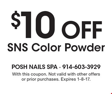 $10 Off SNS Color Powder. With this coupon. Not valid with other offers or prior purchases. Expires 1-8-17.