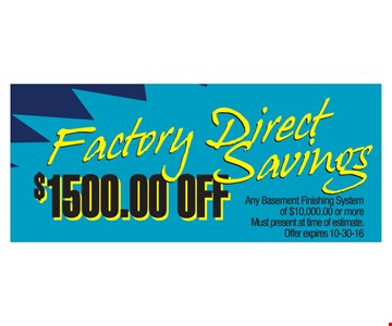 $1500 off Any basement finishing system of $10000 or more