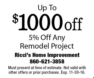 5% Off Any Remodel Project – Up To $1000 Off. Must present at time of estimate. Not valid with other offers or prior purchases. Exp. 11-30-16.