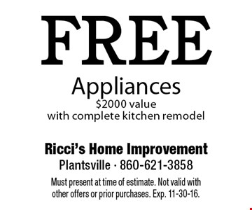 FREE Appliances ($2000 value) with complete kitchen remodel. Must present at time of estimate. Not valid with other offers or prior purchases. Exp. 11-30-16.