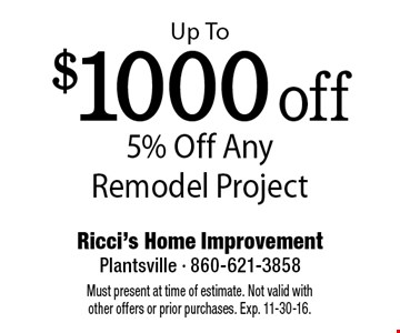 Up To $1000 off (5% Off Any Remodel Project). Must present at time of estimate. Not valid with other offers or prior purchases. Exp. 11-30-16.