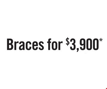 Braces for $3,900