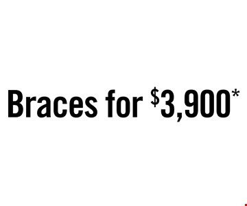 Braces for $3900