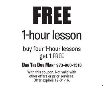 Free 1-hour lesson buy four 1-hour lessons get 1 FREE. With this coupon. Not valid with other offers or prior services. Offer expires 12-31-16.
