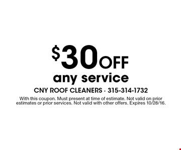 $30 Off any service. With this coupon. Must present at time of estimate. Not valid on prior estimates or prior services. Not valid with other offers. Expires 10/28/16.