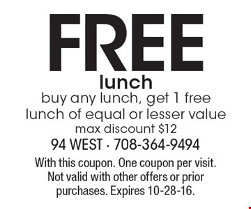 FREE lunch. Buy any lunch, get 1 free lunch of equal or lesser value. Max discount $12. With this coupon. One coupon per visit. Not valid with other offers or prior purchases. Expires 10-28-16.
