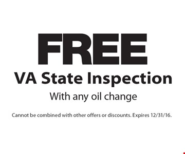 FREE VA State Inspection. With any oil change. Cannot be combined with other offers or discounts. Expires 12/31/16.