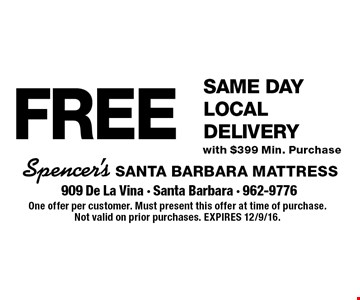 FREE Same Day Local Delivery with $399 Min. Purchase. One offer per customer. Must present this offer at time of purchase. Not valid on prior purchases. EXPIRES 12/9/16.