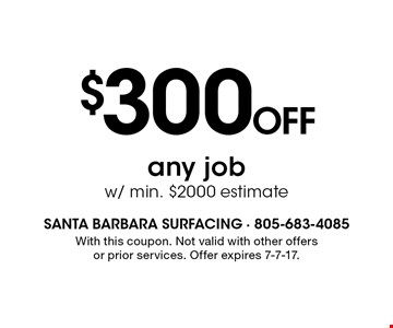 $300 off any job w/ min. $2000 estimate. With this coupon. Not valid with other offers or prior services. Offer expires 7-7-17.