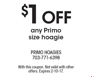 $1 off any Primo size hoagie. With this coupon. Not valid with other offers. Expires 2-10-17.