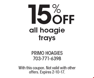 15% off all hoagie trays. With this coupon. Not valid with other offers. Expires 2-10-17.