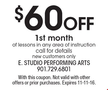 $60 off 1st month of lessons in any area of instruction. Call for details. New customers only. With this coupon. Not valid with other offers or prior purchases. Expires 9-16-16.