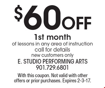 $60 Off 1st Month Of Lessons In Any Area Of Instruction. Call for details. New customers only. With this coupon. Not valid with other offers or prior purchases. Expires 2-3-17.
