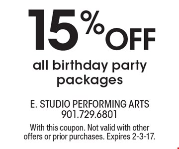 15% Off All Birthday Party Packages. With this coupon. Not valid with other offers or prior purchases. Expires 2-3-17.