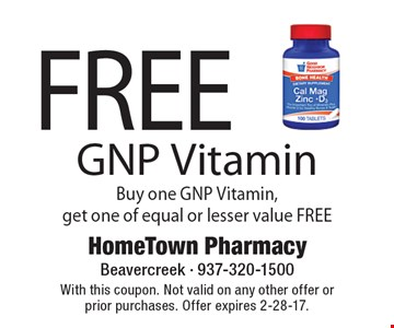 Free GNP Vitamin. Buy one GNP Vitamin, get one of equal or lesser value FREE. With this coupon. Not valid on any other offer or prior purchases. Offer expires 2-28-17.