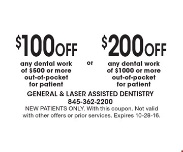 $100 off any dental work of $500 or more out-of-pocket for patient or $200 off any dental work of $1000 or more out-of-pocket for patient. New patients only. With this coupon. Not valid with other offers or prior services. Expires 10-28-16.