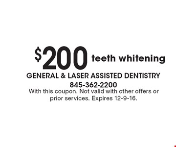 $200 off teeth whitening. With this coupon. Not valid with other offers or prior services. Expires 12-9-16.