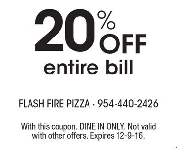 20% Off entire bill. With this coupon. DINE IN ONLY. Not valid with other offers. Expires 12-9-16.