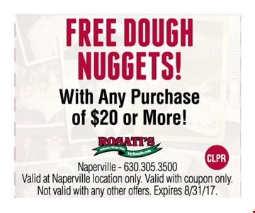 Free dough nuggets! With any purchase of $20 or more! Exp. 8/31/17.