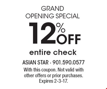 GRAND OPENING SPECIAL: 12% Off entire check . With this coupon. Not valid with other offers or prior purchases. Expires 2-3-17.