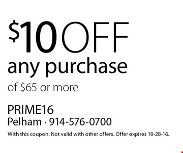 $10 off any purchase of $65 or more. With this coupon. Not valid with other offers. Offer expires 10-28-16.