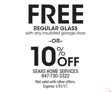 Free Regular Glass with any insulated garage door -OR- 10% Off. Not valid with other offers. Expires 1/31/17.