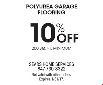 10% Off POLYUREA GARAGE FLOORING 200 SQ. FT. MINIMUM. Not valid with other offers. Expires 1/31/17.