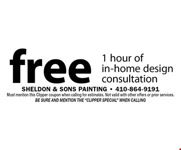 """free 1 hour of in-home design consultation. Must mention this Clipper coupon when calling for estimates. Not valid with other offers or prior services. Be sure and mention the """"Clipper Special"""" when calling"""
