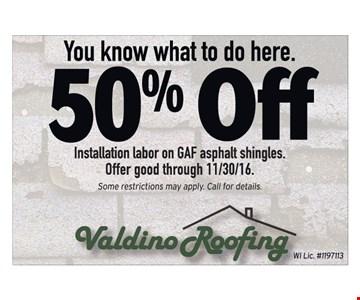 50% off Installation labor on GAF asphalt shingles