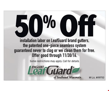 50% off installation labor on LeafGuard brand gutters