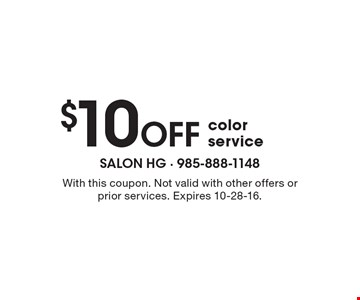 $10 OFF color service. With this coupon. Not valid with other offers or prior services. Expires 10-28-16.