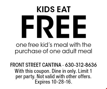 Kids eat Free. One free kid's meal with the purchase of one adult meal. With this coupon. Dine in only. Limit 1 per party. Not valid with other offers. Expires 10-28-16.