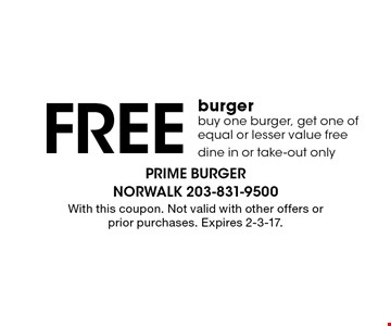 Free burger. Buy one burger, get one of equal or lesser value free. Dine in or take-out only. With this coupon. Not valid with other offers or prior purchases. Expires 2-3-17.