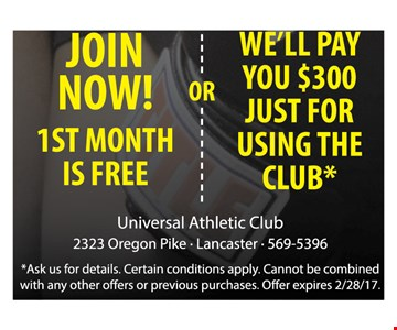 1st month is free or you'll get $300 for using the club