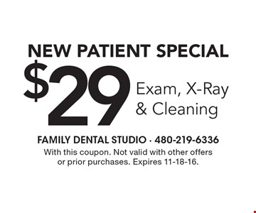New Patient Special $29 Exam, X-Ray & Cleaning. With this coupon. Not valid with other offers or prior purchases. Expires 11-18-16.