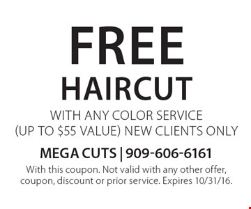 Free Haircut with any color service (up to $55 value). New clients only. With this coupon. Not valid with any other offer, coupon, discount or prior service. Expires 10/31/16.